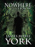 Nowhere I Know (Nowhere #1) by James Marie York