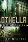 Othella (Arcadian Heights, #1)