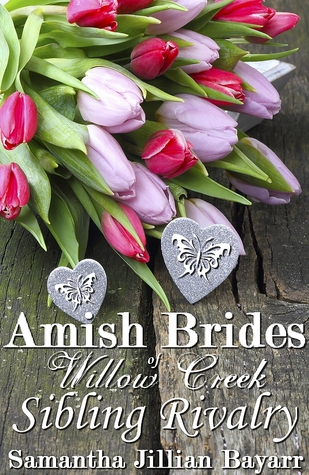 Amish Brides of Willow Creek: Sibling Rivalry,(Amish Brides of Willow Creek 1)