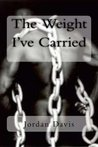 The Weight I've Carried