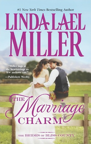 The Marriage Charm (The Brides of Bliss County, #2)