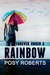 Forever Under a Rainbow by Posy Roberts