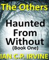 The Others (Haunted from Without #1)