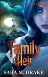 Family Heir: A Bigfoot Novel