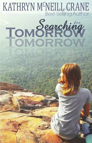 Searching for Tomorrow by Kathryn McNeill Crane