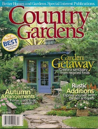 Country Gardens - Fall 2006 (Better Homes and Gardens Special Interest Publications, Volume 15 - Issue 4)