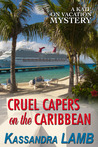 Cruel Capers on the Caribbean (A Kate on Vacation Mystery, #2)