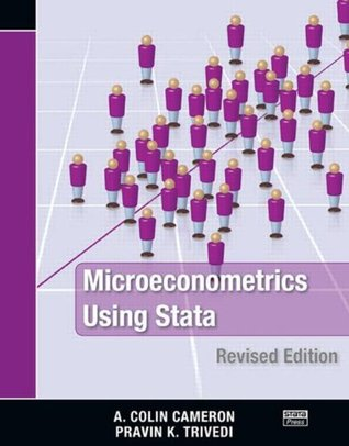 By A. Colin Cameron, Pravin K. Trivedi: Microeconometrics Using Stata, Revised Edition Second (2nd) Edition