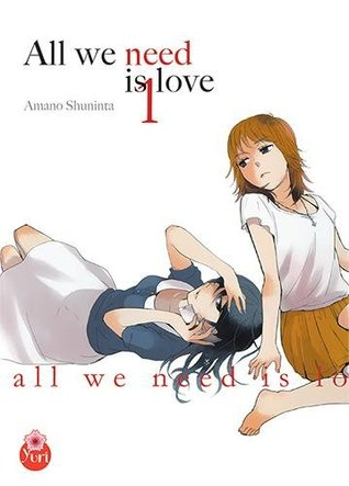 All we need is love (t01) by 天野 しゅにんた