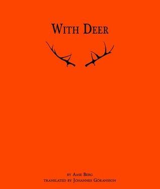 With Deer by Aase Berg