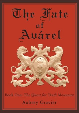 The Fate of Avárel: Book One: The Quest for Truth Mountain