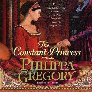 The Constant Princess(The Plantagenet and Tudor Novels 6)