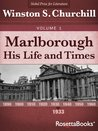 Marlborough: His Life and Times, Volume I (Winston Churchill's Marlborough Collection Book 1)