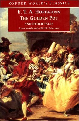The Golden Pot and Other Tales by E.T.A. Hoffmann
