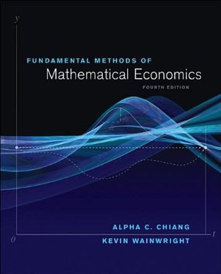 K.Wainwright's,A.Chiang's 4th(fourth) edition(Fundamental Methods of Mathematical Economics (Hardcover))(2004)