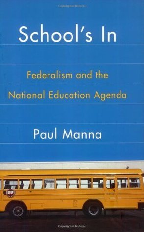 School's In: Federalism and the National Education Agenda (American Governance and Public Policy series)