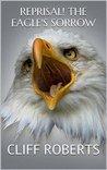 REPRISAL! The Eagle's Sorrow: World War Three—The Counter Attack (The Reprisal! Series Book 3)