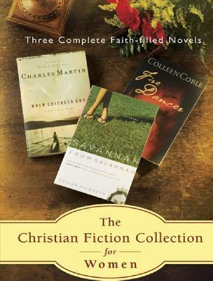 Christian Fiction Collection For Women: Three Complete Faith Filled Novels