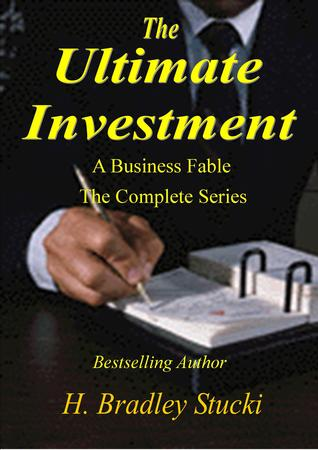 The Ultimate Investment Omnibus; A Business Fable