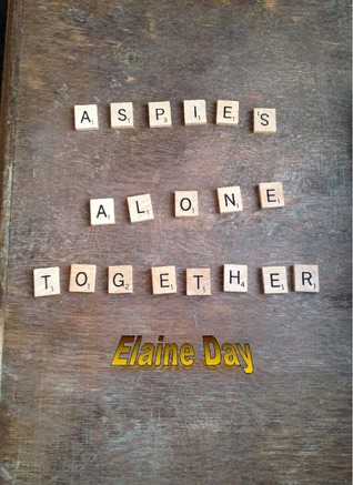 Aspies Alone Together- A Survival Guide for Women Living with Asperger Syndrome