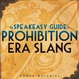 Boardwalk Empire Free Bonus Material: The Speakeasy Guide to Prohibition Era Slang EPUB