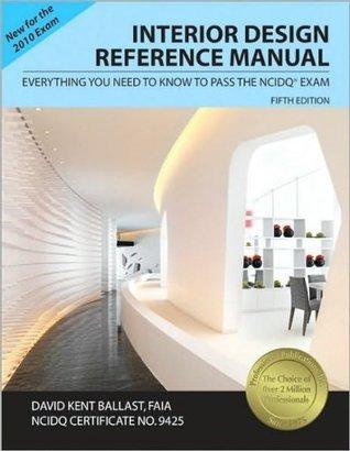 D.K. Ballast's Interior Design Reference Manual Fifth Edition, New Edition edition(Interior Design Reference Manual: Everything You Need to Know to Pass the NCIDQ Exam [Paperback])(2010)