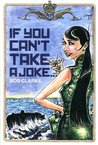 If You Can't Take A Joke...