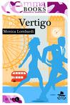 Vertigo by Monica Lombardi