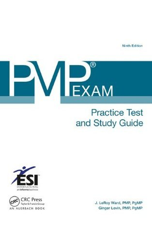 PMP® Exam Practice Test and Study Guide, Ninth Edition (ESI International Project Management Series)
