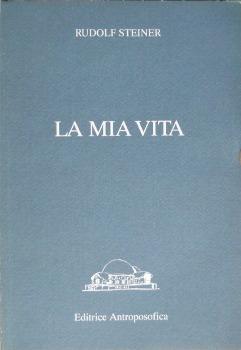 Ebook La mia vita by Rudolf Steiner TXT!