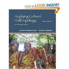 Applying Anthropology - An Introductory Reader - 7th (Seventh) Edition