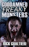 Goddamned Freaky Monsters by Rick Gualtieri