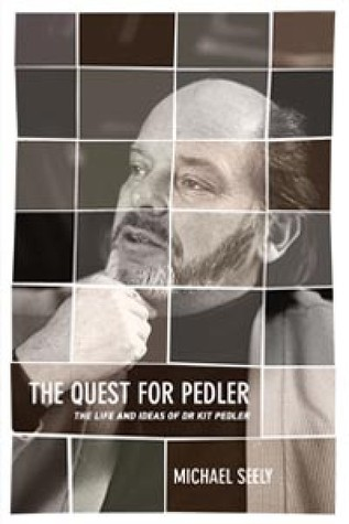 The Quest For Pedler - The Life And Ideas of Dr Kit Pedler