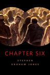 Chapter Six by Stephen Graham Jones