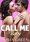 Call Me Baby - Vol.1 by Emma Green
