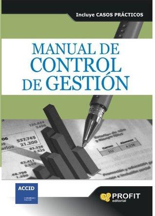 MANUAL DE CONTROL DE GESTION: INCLUYE CASOS PRÁCTICOS