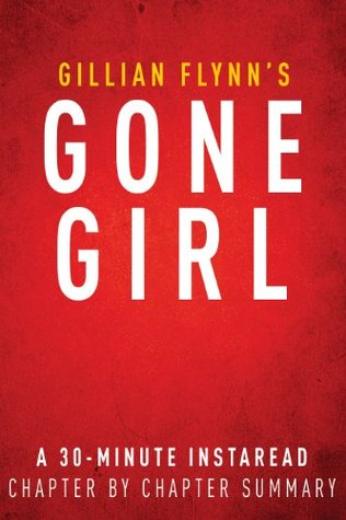 Gone Girl by Gillian Flynn - A 30-minute Chapter-by-Chapter Summary