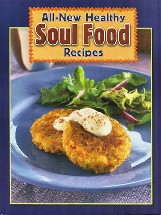All new healthy soul food recipes by american heart association all new healthy soul food recipes forumfinder Images