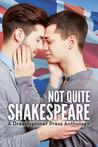 Not Quite Shakesp...