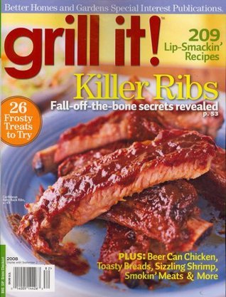 Better Homes And Gardens Special Interest Publications, Grill It!, Special 2008 Issue