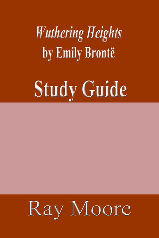 Wuthering Heights by Emily Brontë: A Study Guide