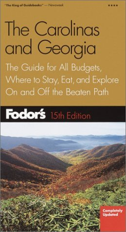 Fodor's The Carolinas and Georgia: The Guide for All Budgets, Where to Stay, Eat, and Explore On and Off the Beaten Path