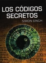 Los códigos secretos: El arte y la ciencia de la criptografía, desde el antiguo Egipto a la era Internet