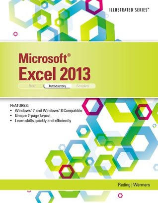 Microsoft® Excel® 2013: Illustrated Introductory, 1st ed.