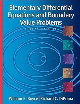 W. E. Boyce's R. C. DiPrima's Elementary Differential Equations and Boundary(Elementary Differential Equations and Boundary Value Problems , 8th EditionwithODEArchitectCD[Hardcover])(2004)