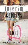Interim Goddess of Love by Mina V. Esguerra
