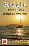 Gumusluk Travel Guide: Bodrum's Silver Lining