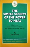 The Simple Secrets of the Power to Heal