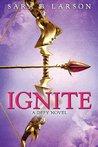 Ignite by Sara B. Larson