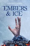 Embers & Ice by Isabella Modra